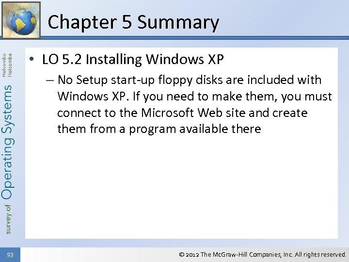 Chapter 5 Summary • LO 5. 2 Installing Windows XP – No Setup start-up