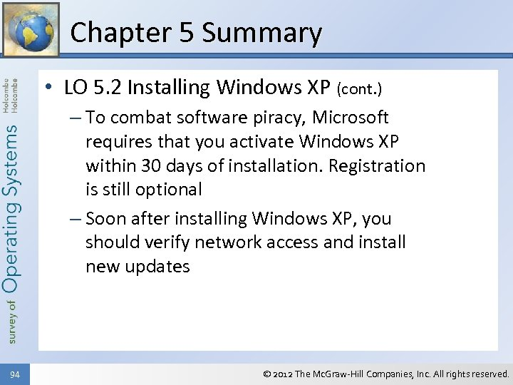 Chapter 5 Summary • LO 5. 2 Installing Windows XP (cont. ) – To