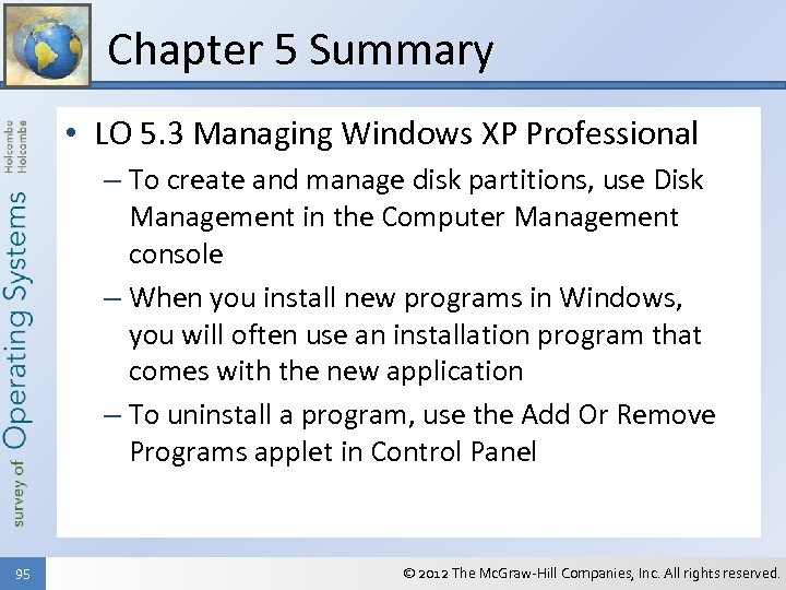Chapter 5 Summary • LO 5. 3 Managing Windows XP Professional – To create