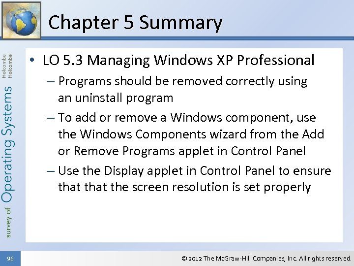 Chapter 5 Summary • LO 5. 3 Managing Windows XP Professional – Programs should