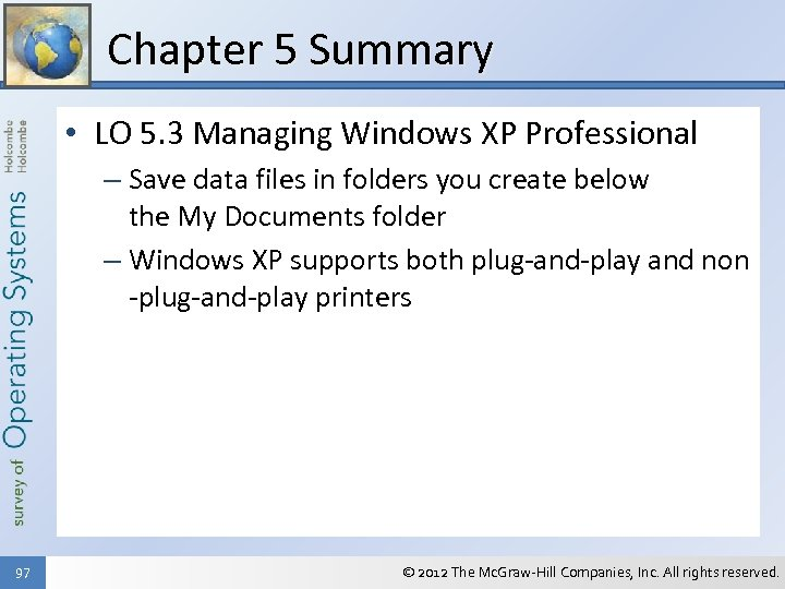 Chapter 5 Summary • LO 5. 3 Managing Windows XP Professional – Save data