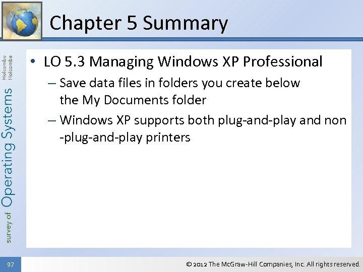 Chapter 5 Summary • LO 5. 3 Managing Windows XP Professional – Save data