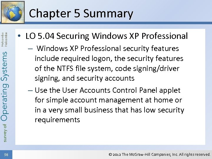 Chapter 5 Summary • LO 5. 04 Securing Windows XP Professional – Windows XP