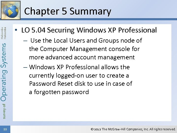 Chapter 5 Summary • LO 5. 04 Securing Windows XP Professional – Use the