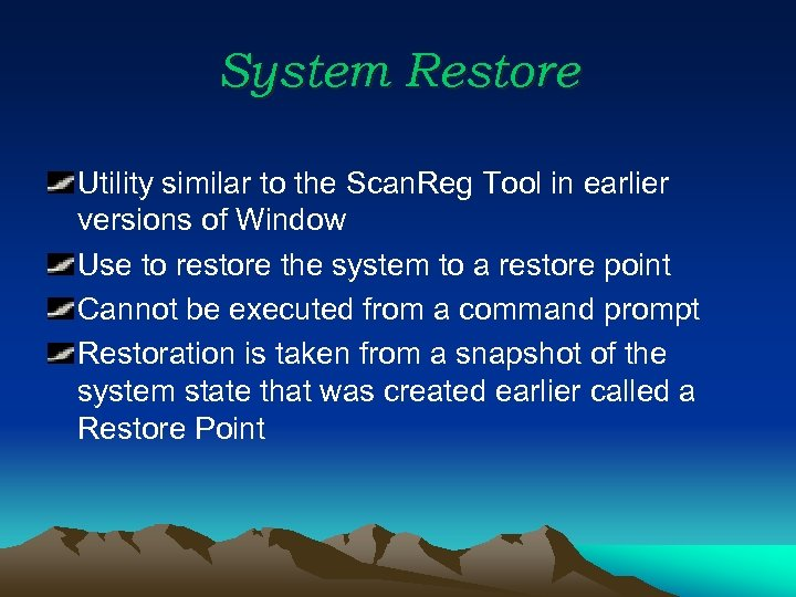 System Restore Utility similar to the Scan. Reg Tool in earlier versions of Window