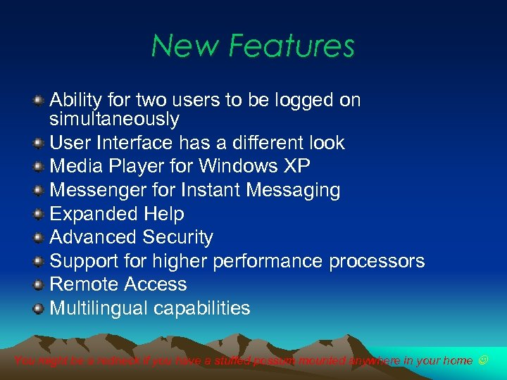 New Features Ability for two users to be logged on simultaneously User Interface has