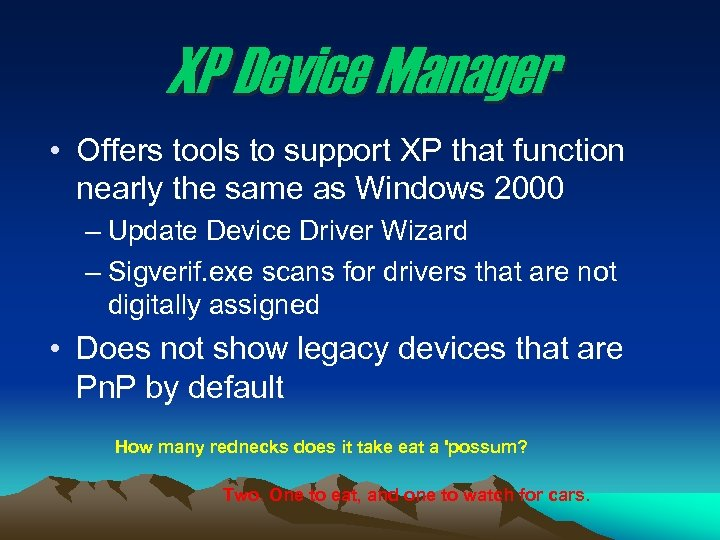 XP Device Manager • Offers tools to support XP that function nearly the same
