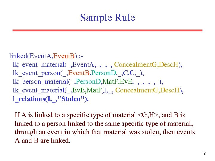 Sample Rule linked(Event. A, Event. B) : lk_event_material(_, Event. A, _, _, _, Concealment.