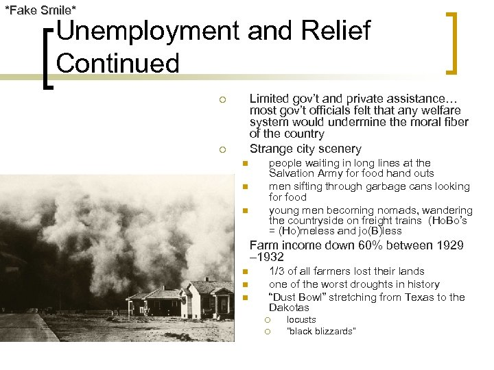 *Fake Smile* Unemployment and Relief Continued Limited gov't and private assistance… most gov't officials