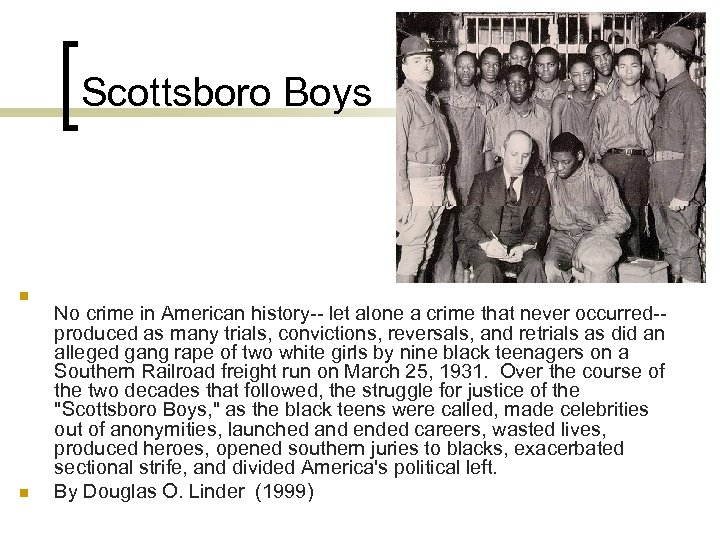 Scottsboro Boys n n No crime in American history-- let alone a crime that