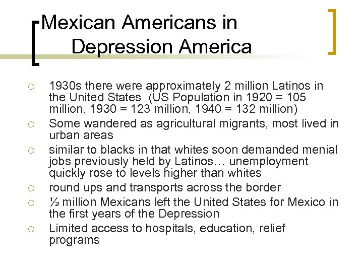 Mexican Americans in Depression America ¡ ¡ ¡ 1930 s there were approximately 2