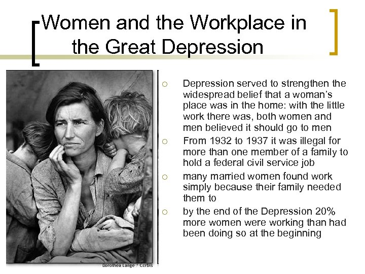 Women and the Workplace in the Great Depression ¡ ¡ Depression served to strengthen