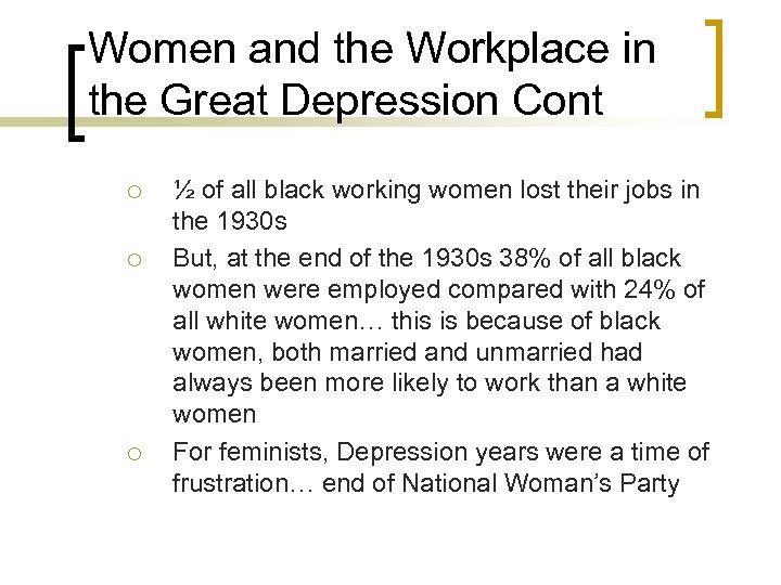 Women and the Workplace in the Great Depression Cont ¡ ¡ ¡ ½ of