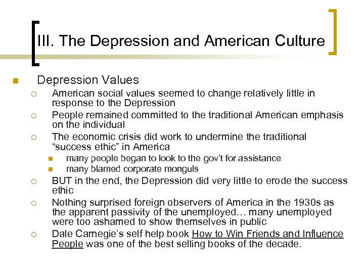 III. The Depression and American Culture Depression Values n ¡ ¡ ¡ American social