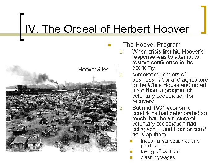 IV. The Ordeal of Herbert Hoover The Hoover Program n ¡ Hoovervilles ¡ ¡