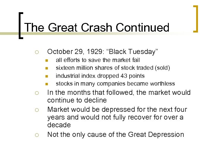 "The Great Crash Continued ¡ October 29, 1929: ""Black Tuesday"" n n ¡ ¡"
