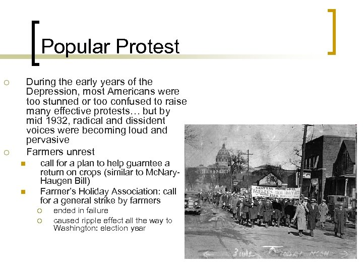Popular Protest During the early years of the Depression, most Americans were too stunned