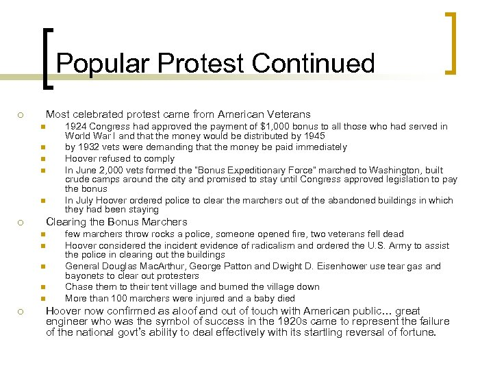 Popular Protest Continued ¡ Most celebrated protest came from American Veterans n n n
