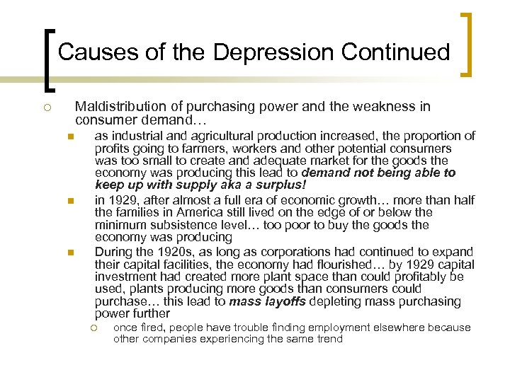Causes of the Depression Continued Maldistribution of purchasing power and the weakness in consumer