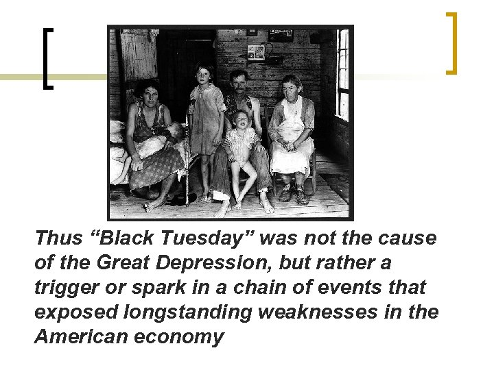 "Thus ""Black Tuesday"" was not the cause of the Great Depression, but rather a"