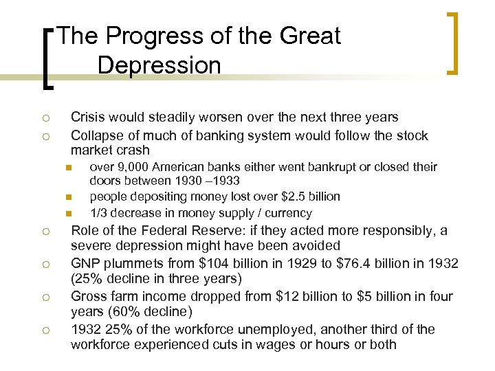The Progress of the Great Depression ¡ ¡ Crisis would steadily worsen over the
