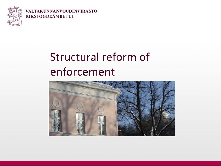 Structural reform of enforcement