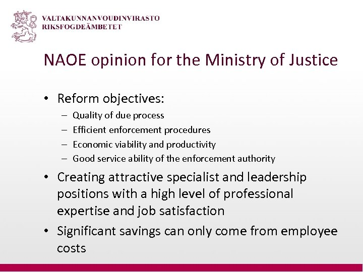 NAOE opinion for the Ministry of Justice • Reform objectives: – – Quality of