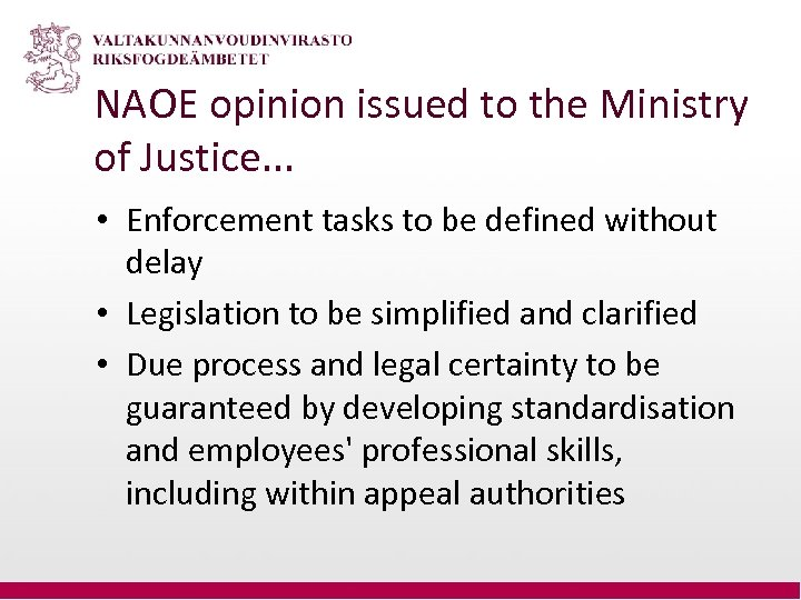 NAOE opinion issued to the Ministry of Justice. . . • Enforcement tasks to