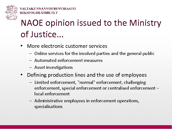 NAOE opinion issued to the Ministry of Justice. . . • More electronic customer