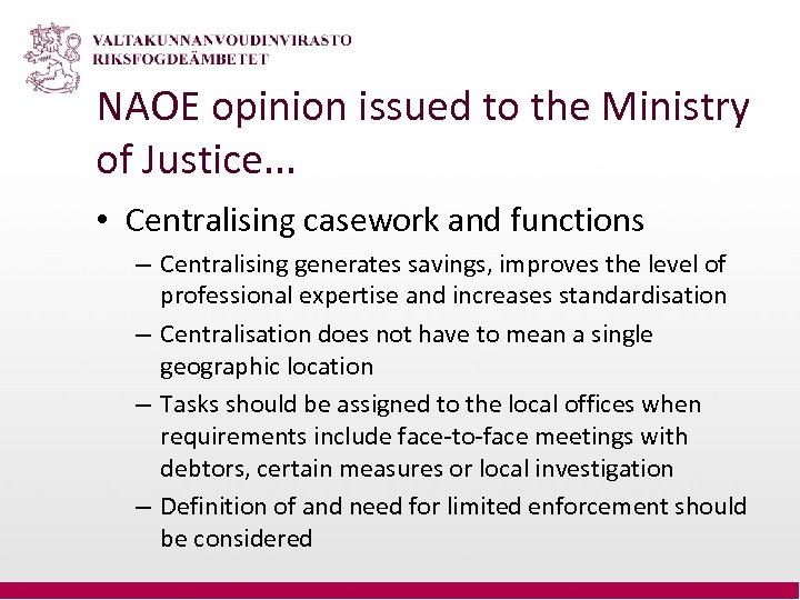 NAOE opinion issued to the Ministry of Justice. . . • Centralising casework and