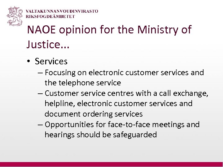 NAOE opinion for the Ministry of Justice. . . • Services – Focusing on