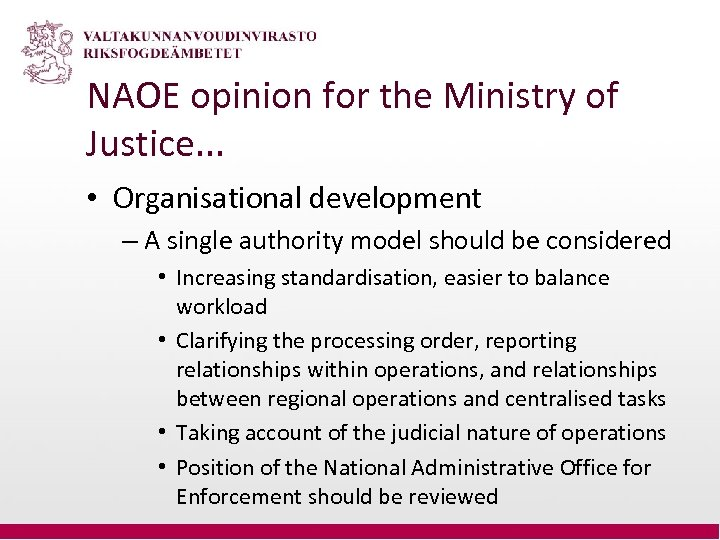 NAOE opinion for the Ministry of Justice. . . • Organisational development – A