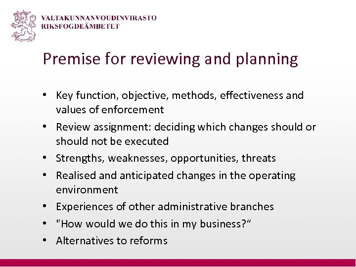 Premise for reviewing and planning • Key function, objective, methods, effectiveness and values of