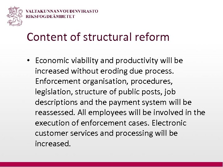 Content of structural reform • Economic viability and productivity will be increased without eroding