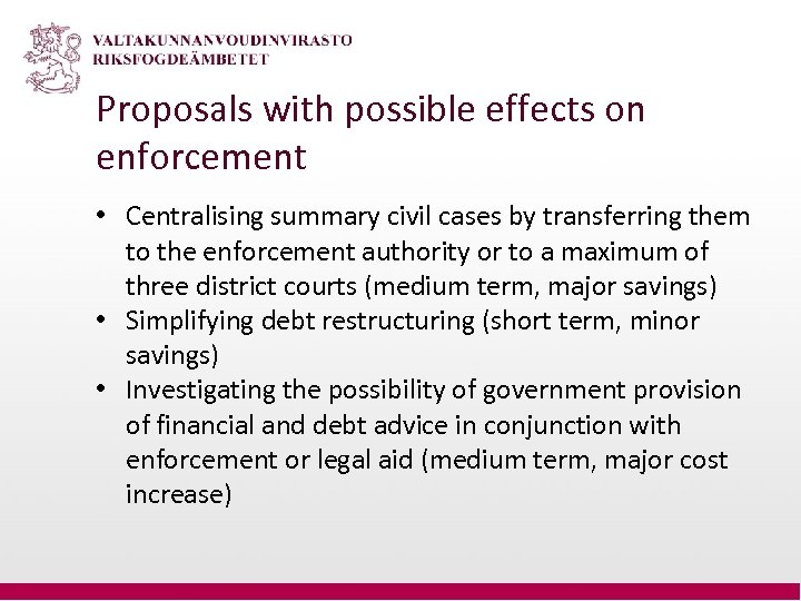 Proposals with possible effects on enforcement • Centralising summary civil cases by transferring them