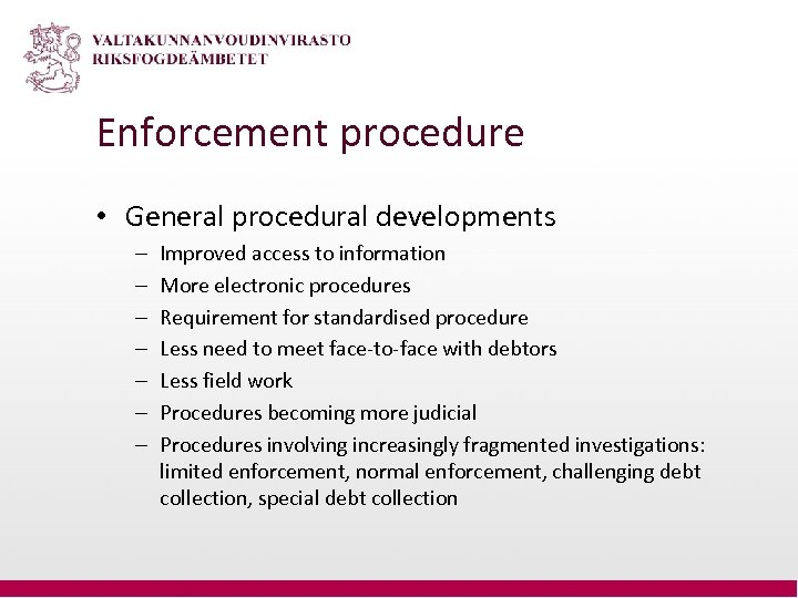 Enforcement procedure • General procedural developments – – – – Improved access to information