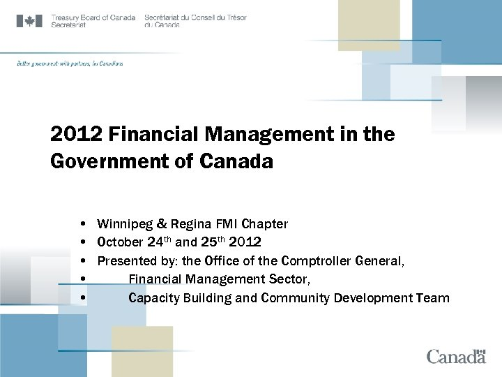 2012 Financial Management in the Government of Canada • Winnipeg & Regina FMI Chapter