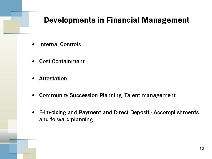 Developments in Financial Management • Internal Controls • Cost Containment • Attestation • Community