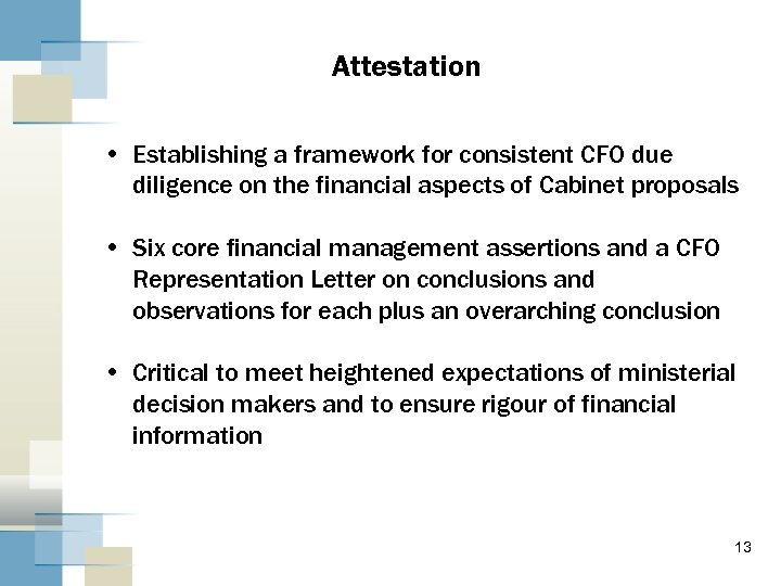 Attestation • Establishing a framework for consistent CFO due diligence on the financial aspects