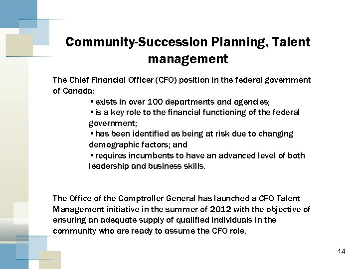Community-Succession Planning, Talent management The Chief Financial Officer (CFO) position in the federal government