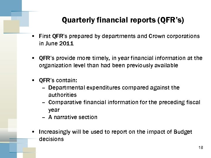 Quarterly financial reports (QFR's) • First QFR's prepared by departments and Crown corporations in