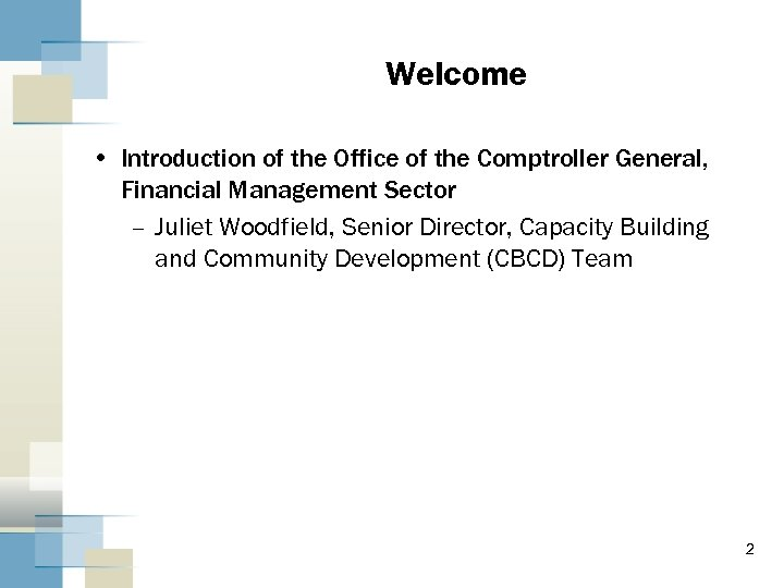 Welcome • Introduction of the Office of the Comptroller General, Financial Management Sector –