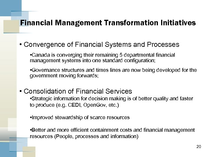 Financial Management Transformation Initiatives • Convergence of Financial Systems and Processes • Canada is