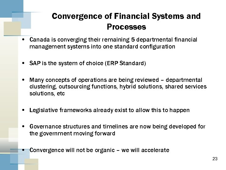 Convergence of Financial Systems and Processes • Canada is converging their remaining 5 departmental