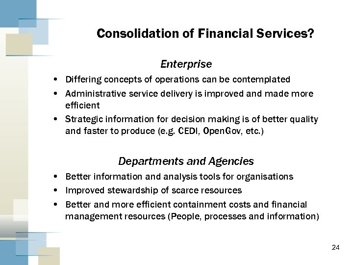 Consolidation of Financial Services? Enterprise • Differing concepts of operations can be contemplated •