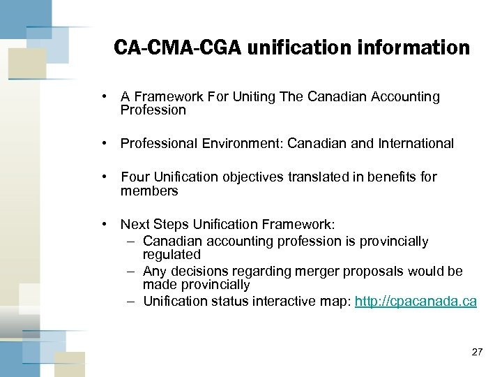 CA-CMA-CGA unification information • A Framework For Uniting The Canadian Accounting Profession • Professional
