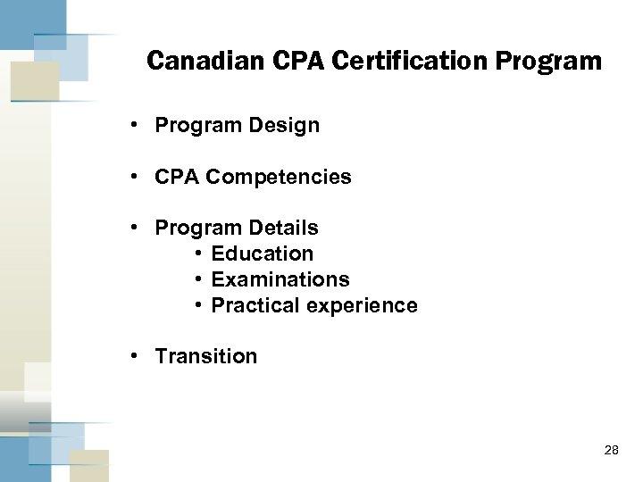 Canadian CPA Certification Program • Program Design • CPA Competencies • Program Details •
