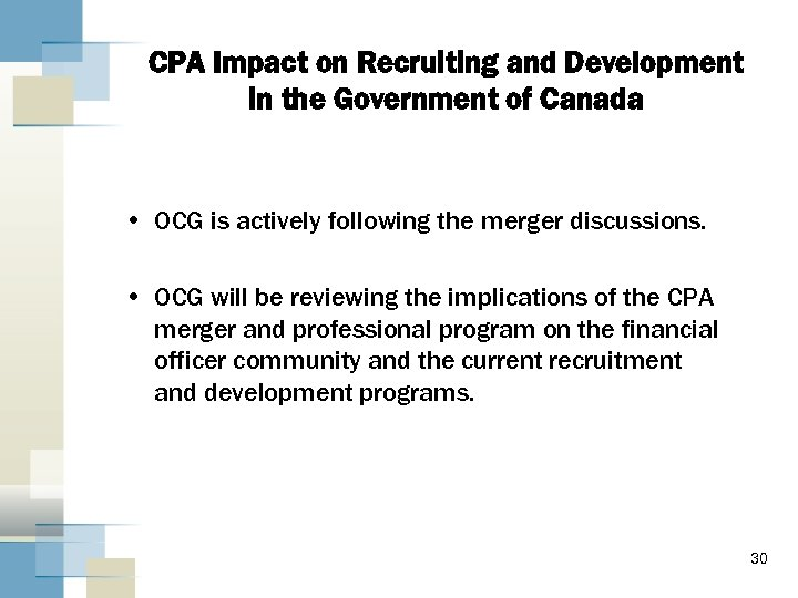 CPA Impact on Recruiting and Development in the Government of Canada • OCG is