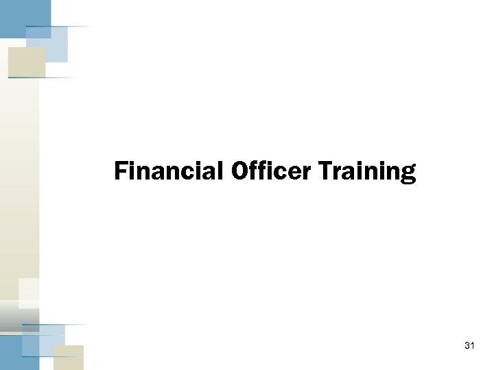 Financial Officer Training 31