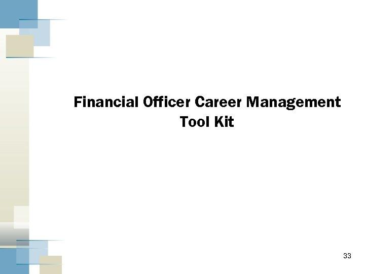 Financial Officer Career Management Tool Kit 33
